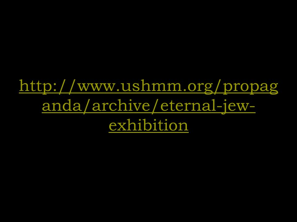 http://www.ushmm.org/propaganda/archive/eternal-jew-exhibition