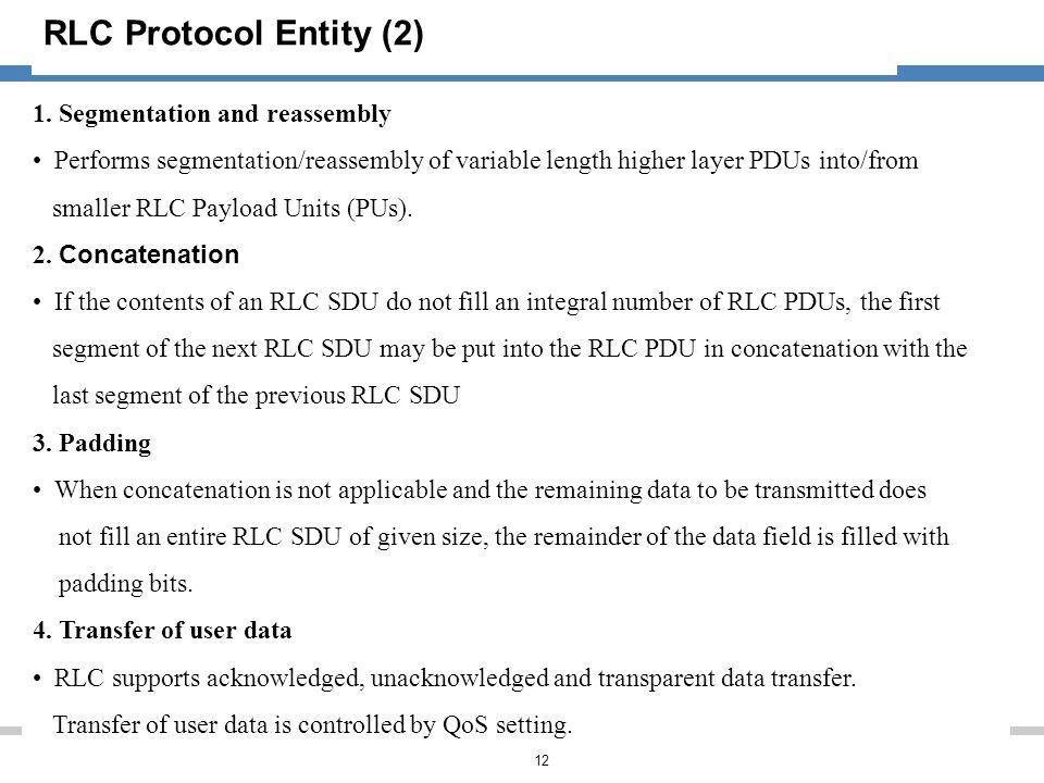 RLC Protocol Entity (2) 1. Segmentation and reassembly