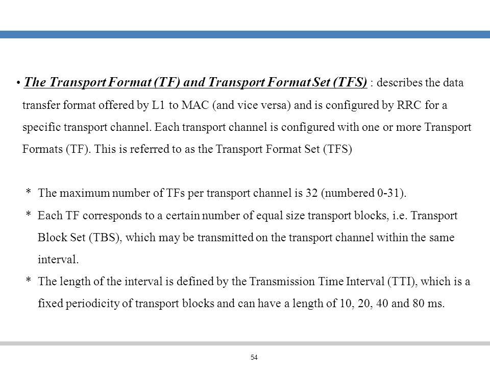 The Transport Format (TF) and Transport Format Set (TFS) : describes the data