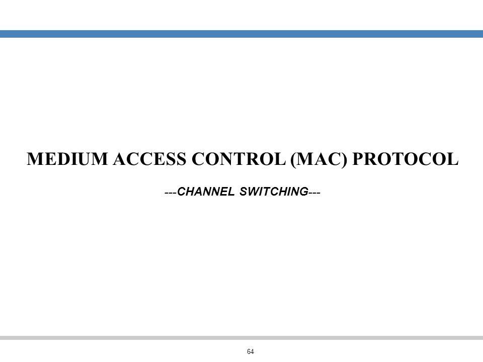 MEDIUM ACCESS CONTROL (MAC) PROTOCOL