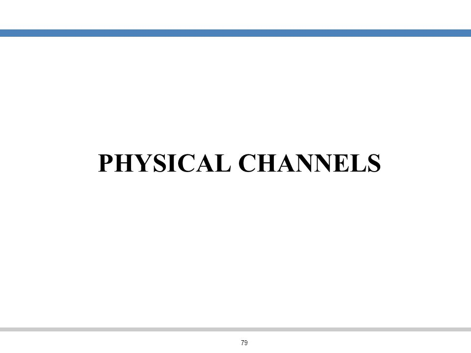 PHYSICAL CHANNELS