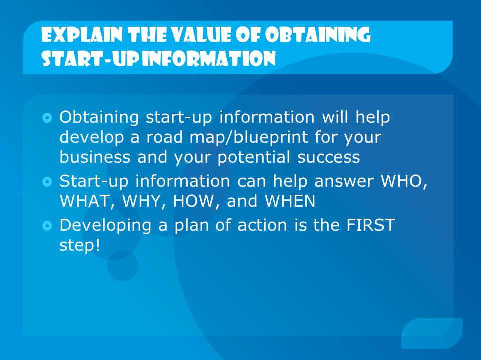 Explain the value of obtaining start-up information
