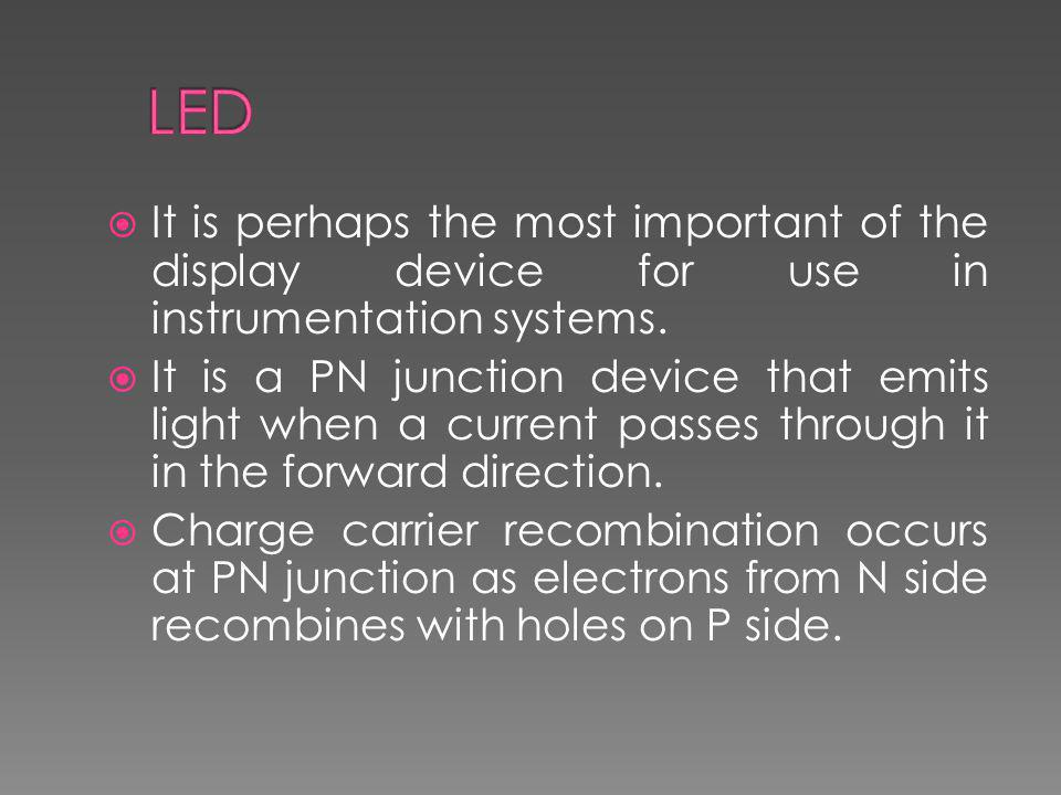 LED It is perhaps the most important of the display device for use in instrumentation systems.