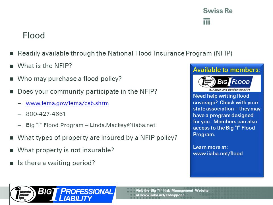 Flood Readily available through the National Flood Insurance Program (NFIP) What is the NFIP Who may purchase a flood policy