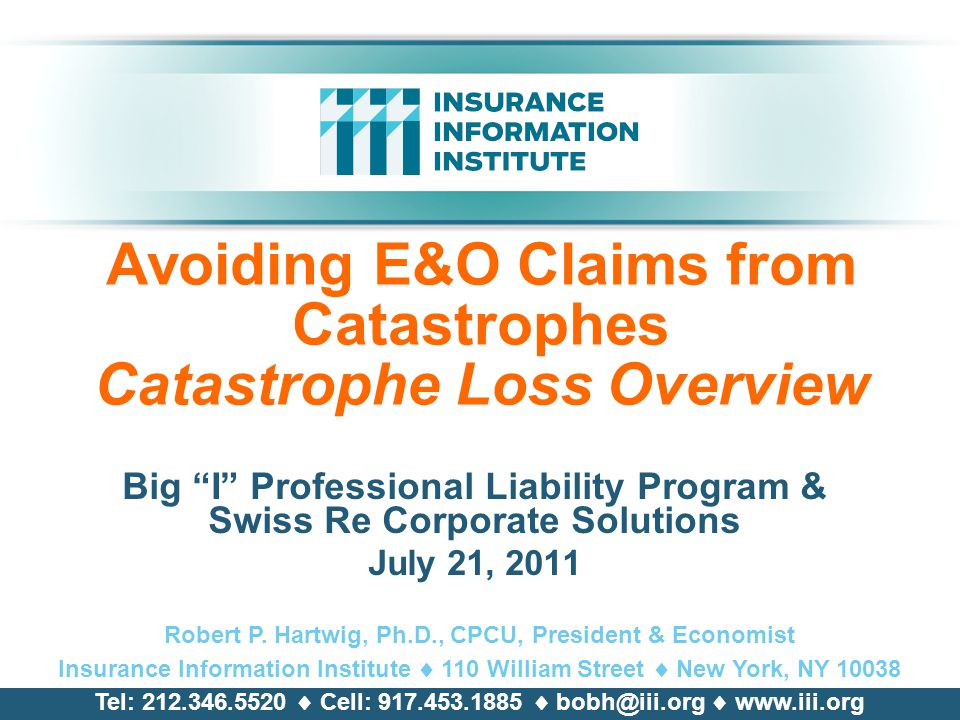 Avoiding E&O Claims from Catastrophes Catastrophe Loss Overview