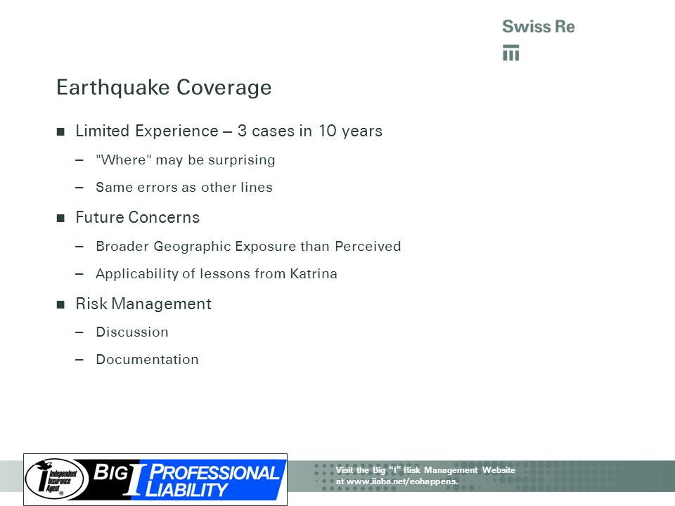 Earthquake Coverage Limited Experience – 3 cases in 10 years