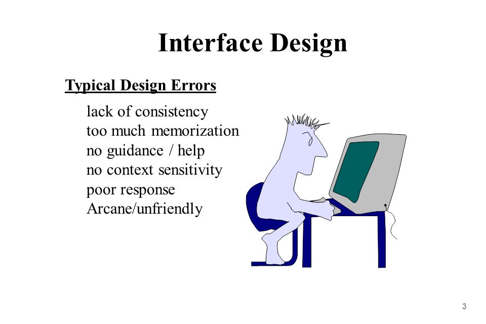 Interface Design Typical Design Errors lack of consistency