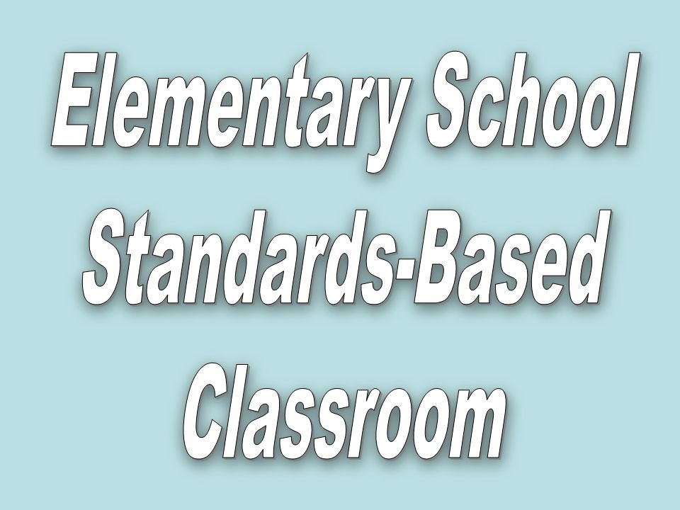 Elementary School Standards-Based Classroom