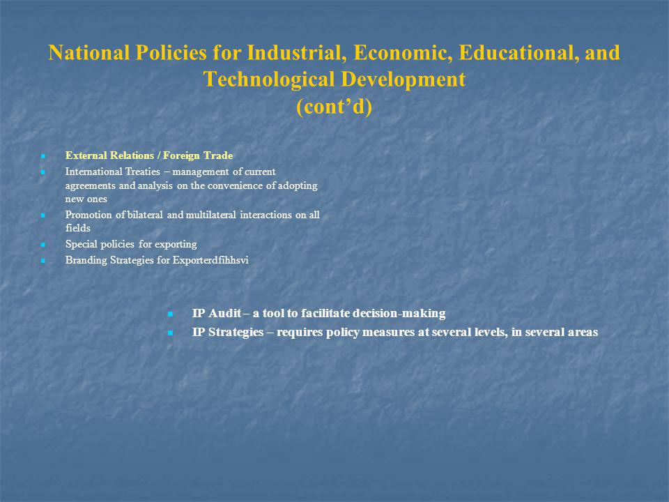 National Policies for Industrial, Economic, Educational, and Technological Development (cont'd)
