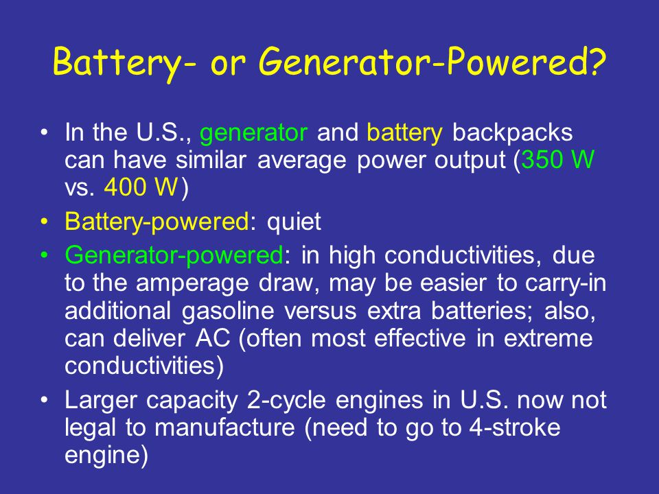 Battery- or Generator-Powered