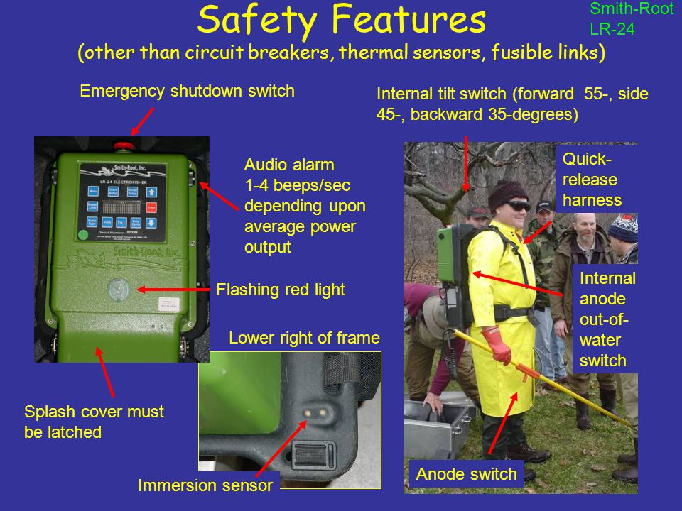 Smith-Root LR-24. Safety Features (other than circuit breakers, thermal sensors, fusible links) Emergency shutdown switch.