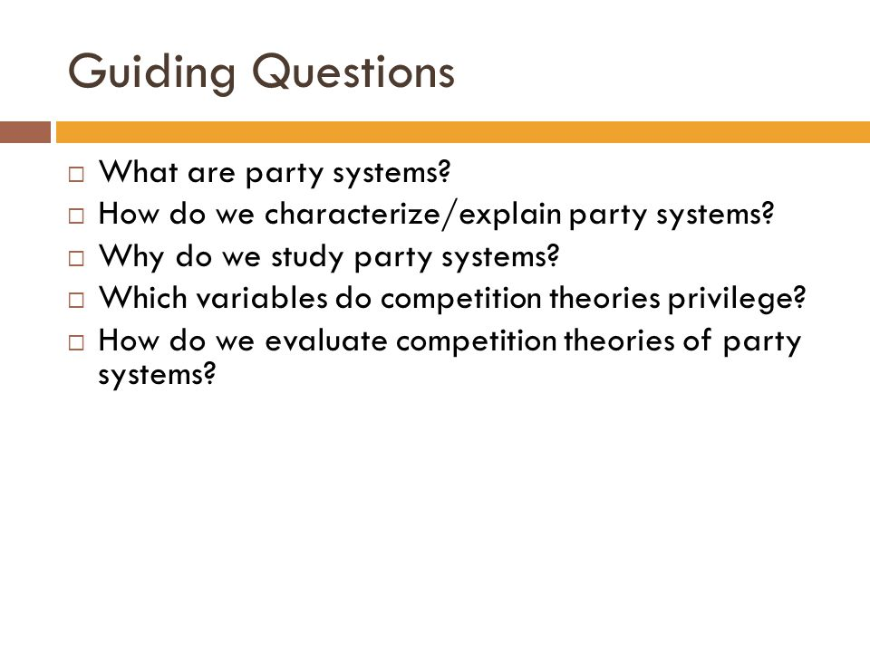 Guiding Questions What are party systems