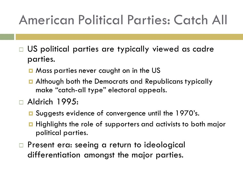 American Political Parties: Catch All