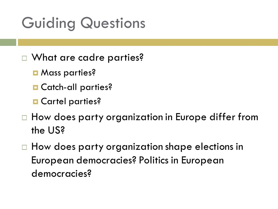 Guiding Questions What are cadre parties