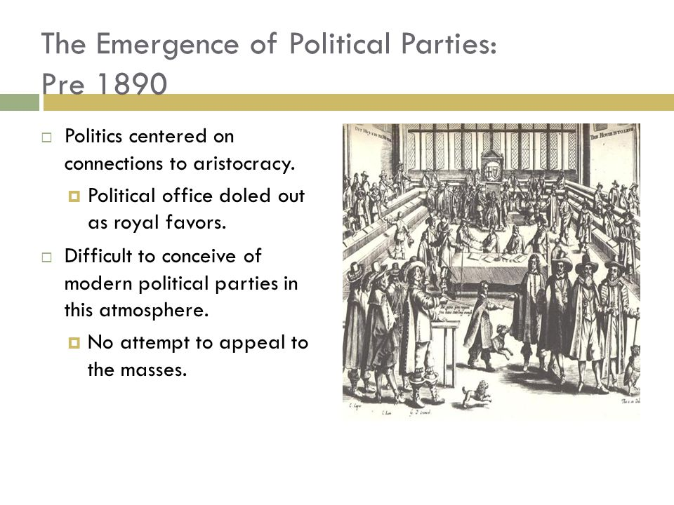 The Emergence of Political Parties: Pre 1890