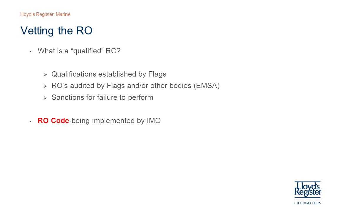 Vetting the RO What is a qualified RO