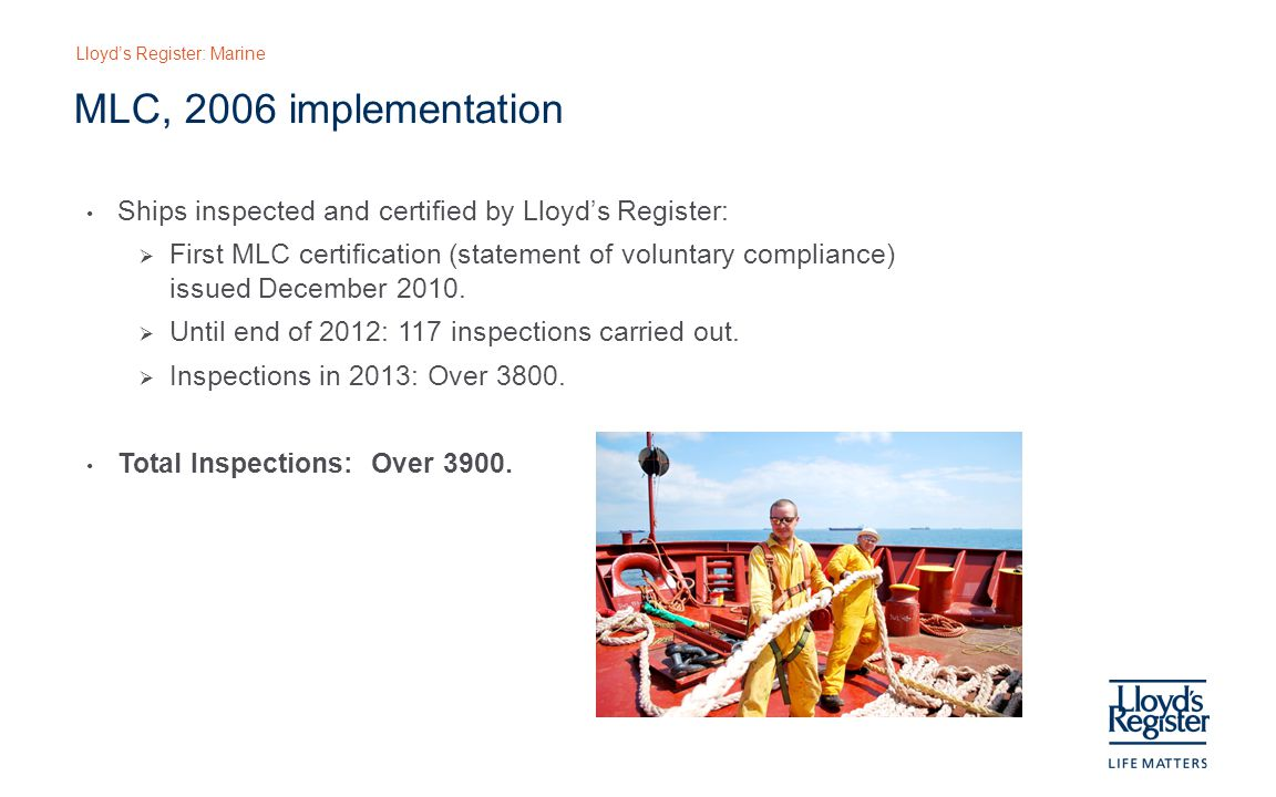 MLC, 2006 implementation Ships inspected and certified by Lloyd's Register: