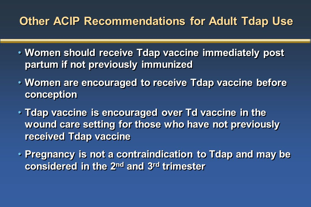 Other ACIP Recommendations for Adult Tdap Use