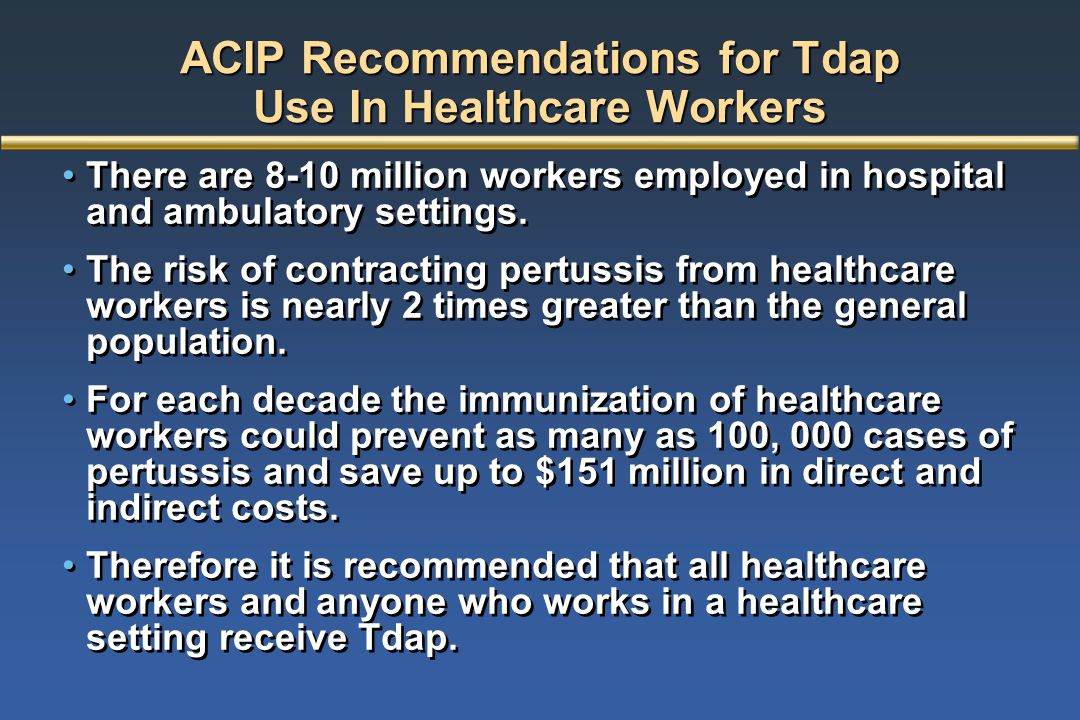 ACIP Recommendations for Tdap Use In Healthcare Workers