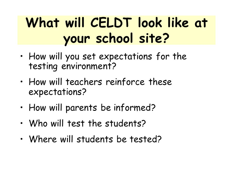 What will CELDT look like at your school site
