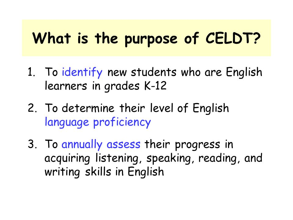 What is the purpose of CELDT