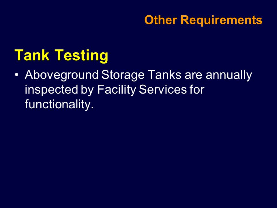 Tank Testing Other Requirements