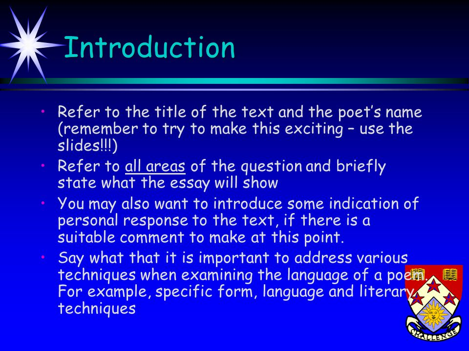 Introduction Refer to the title of the text and the poet's name (remember to try to make this exciting – use the slides!!!)