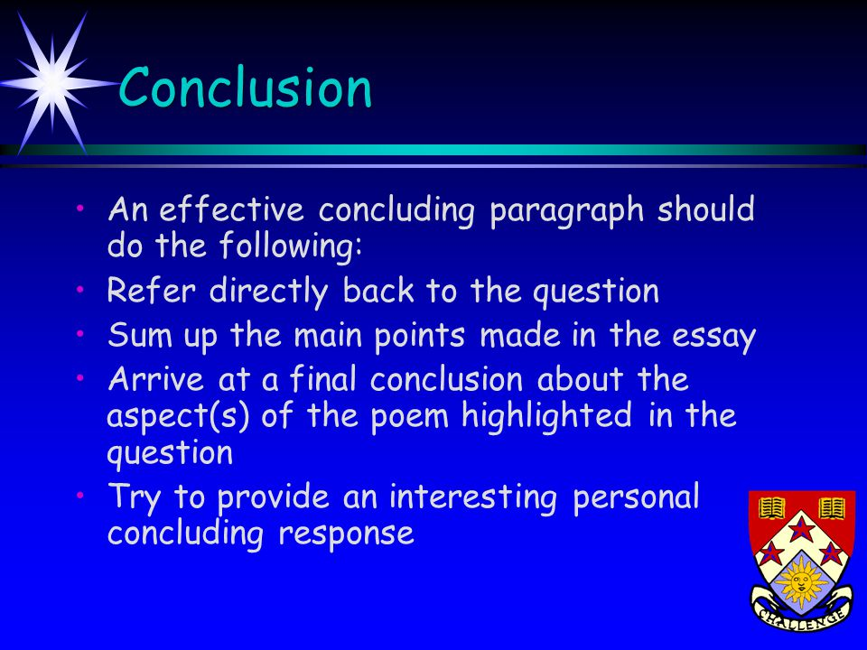 Conclusion An effective concluding paragraph should do the following: