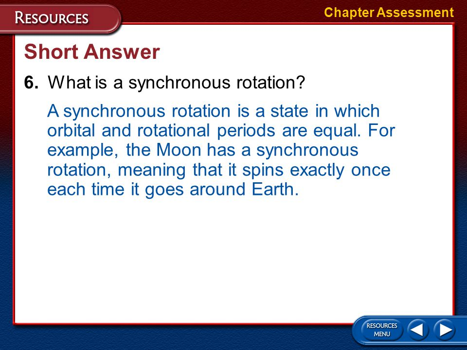 Short Answer 6. What is a synchronous rotation