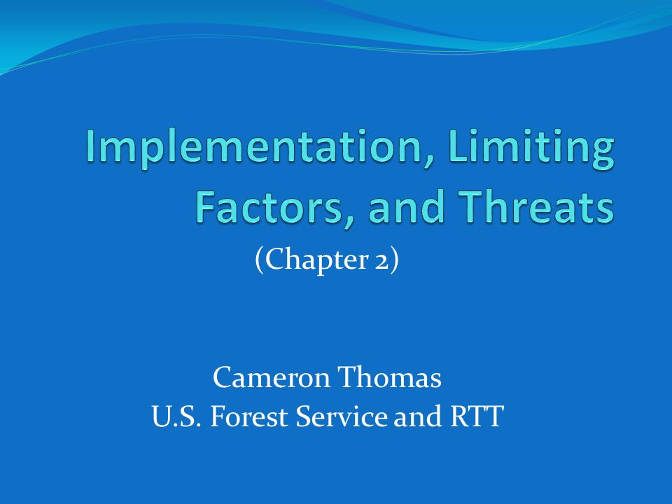 Implementation, Limiting Factors, and Threats