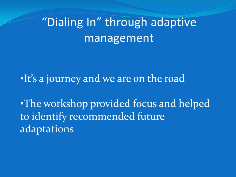 Dialing In through adaptive management