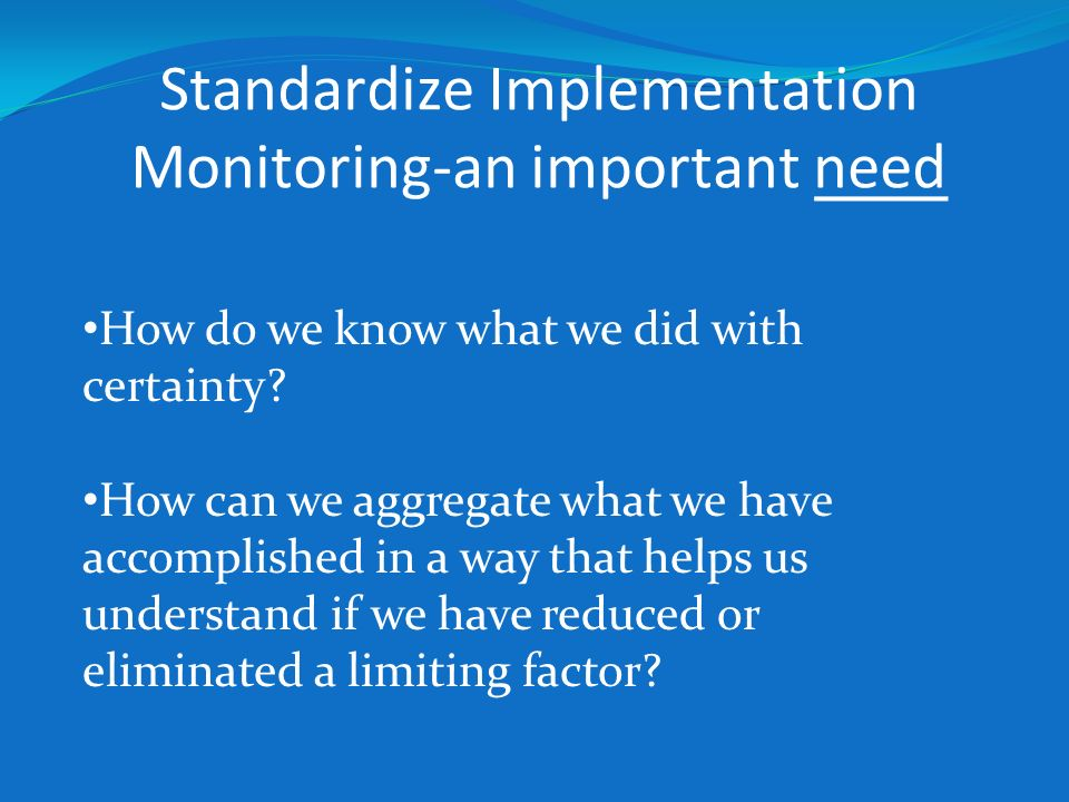 Standardize Implementation Monitoring-an important need
