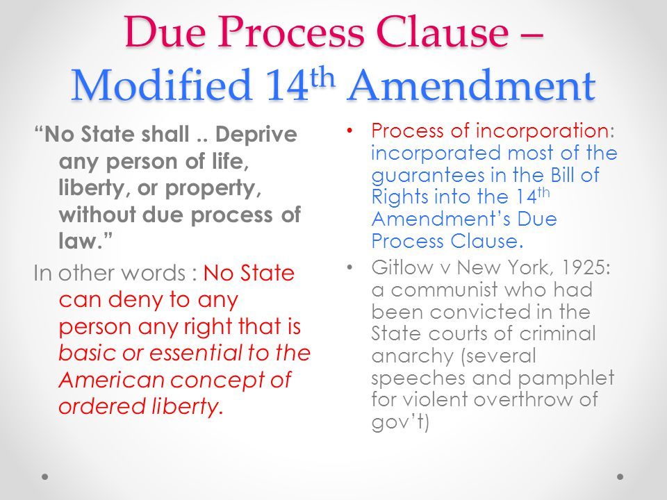 Due Process Clause – Modified 14th Amendment