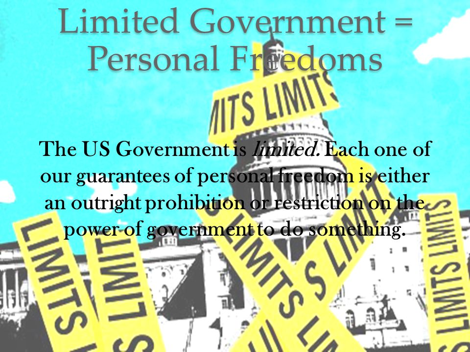 Limited Government = Personal Freedoms