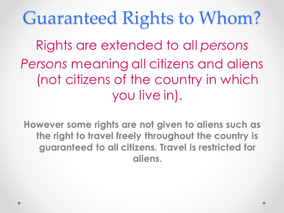 Guaranteed Rights to Whom