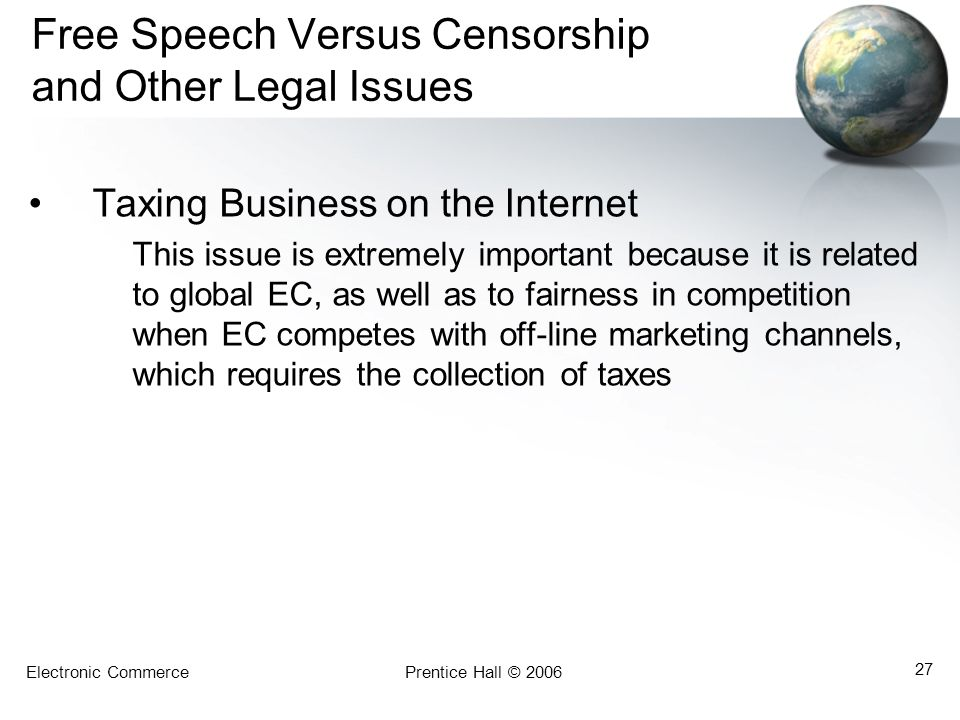 Free Speech Versus Censorship and Other Legal Issues