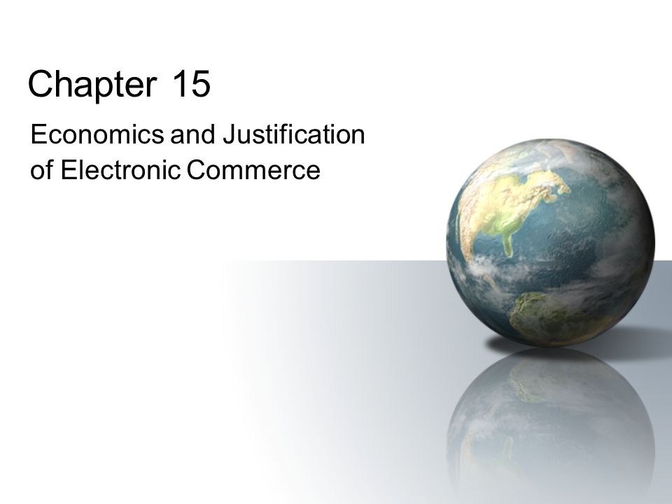 Economics and Justification of Electronic Commerce