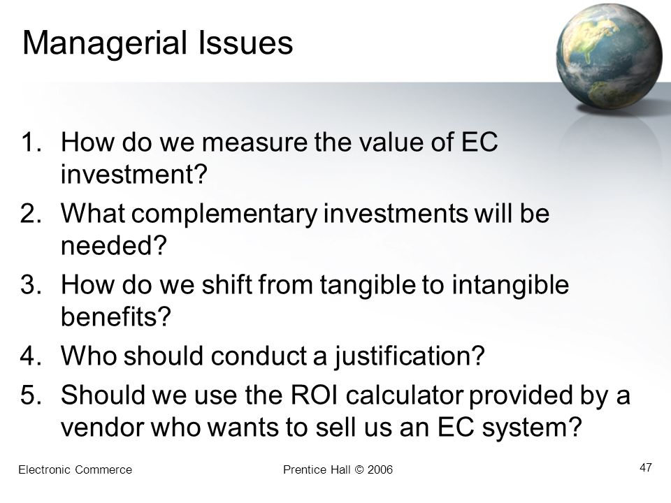 Managerial Issues How do we measure the value of EC investment