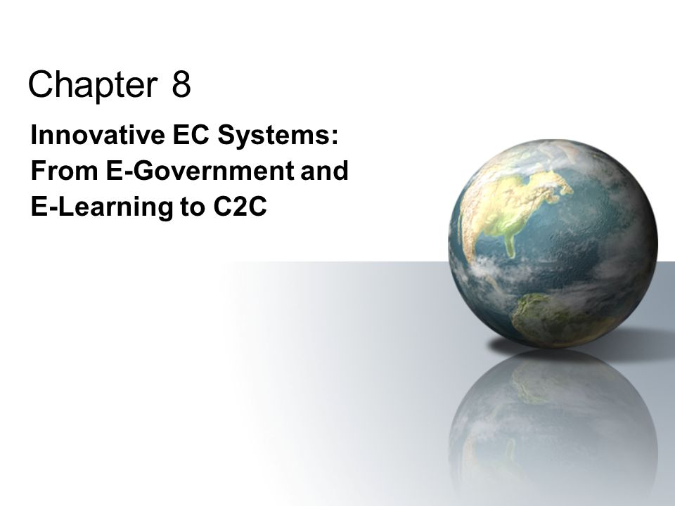 Innovative EC Systems: From E-Government and E-Learning to C2C