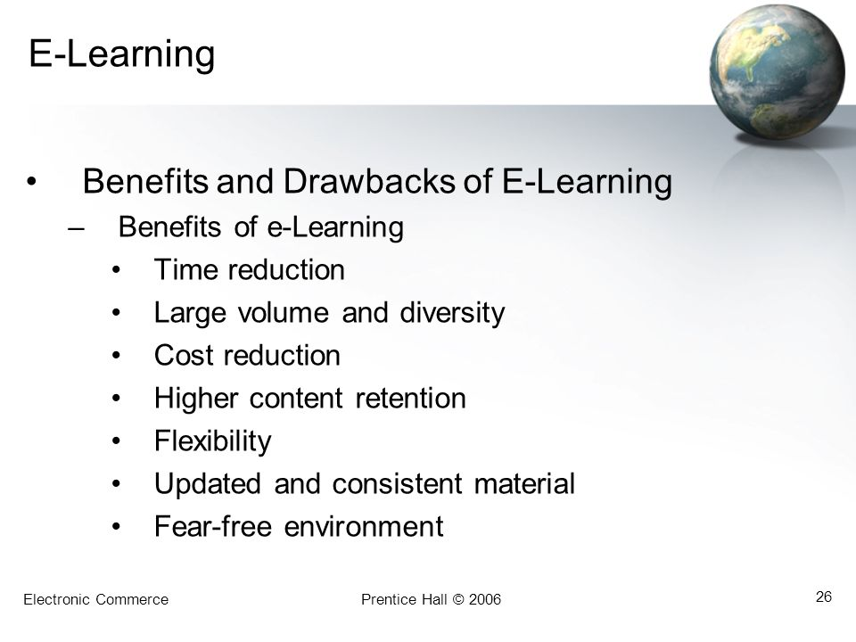 E-Learning Benefits and Drawbacks of E-Learning Benefits of e-Learning