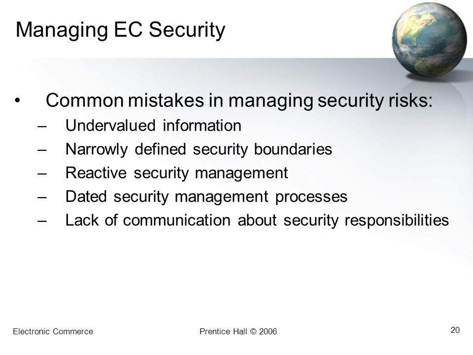 Managing EC Security Common mistakes in managing security risks: