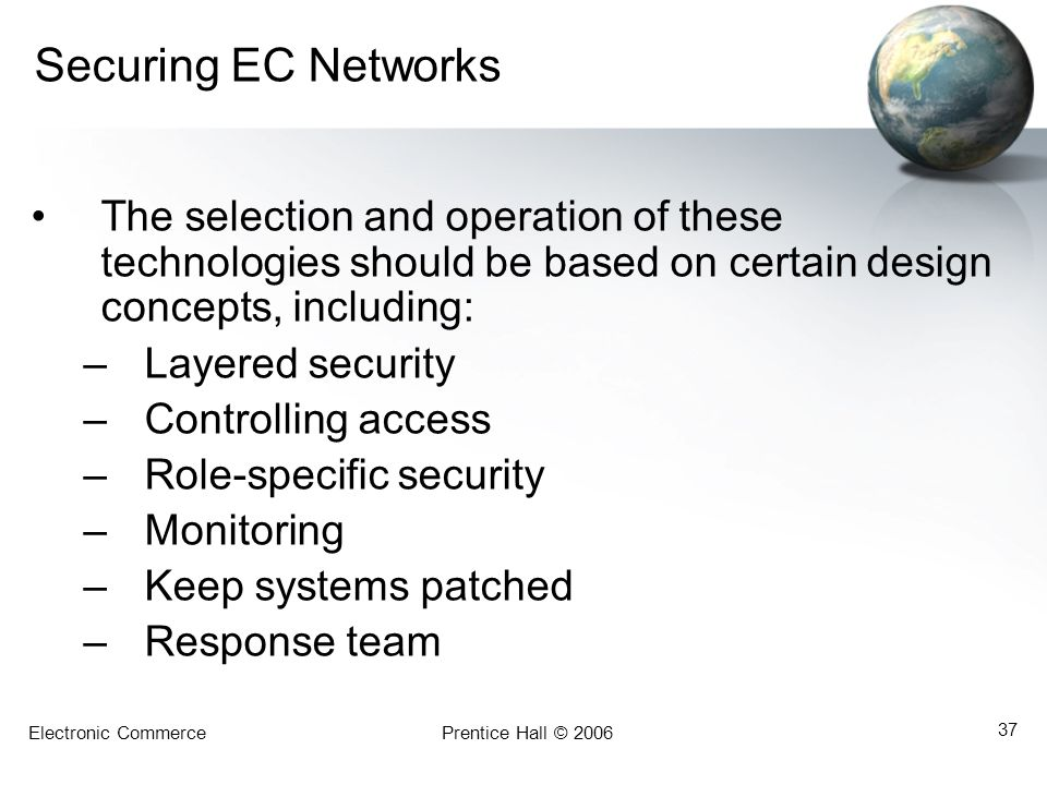 Securing EC Networks The selection and operation of these technologies should be based on certain design concepts, including:
