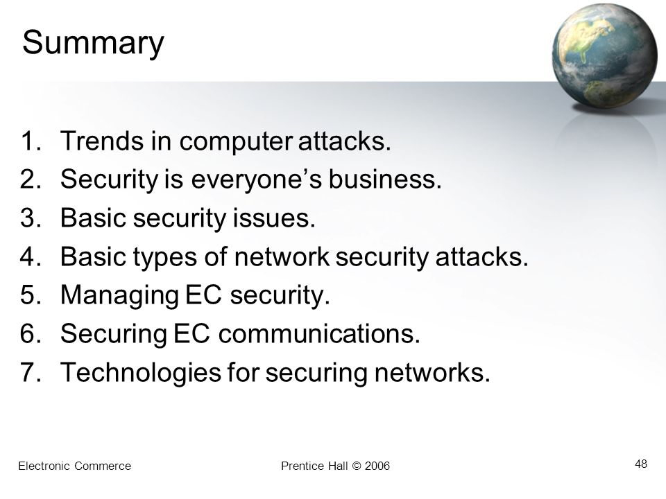 Summary Trends in computer attacks. Security is everyone's business.