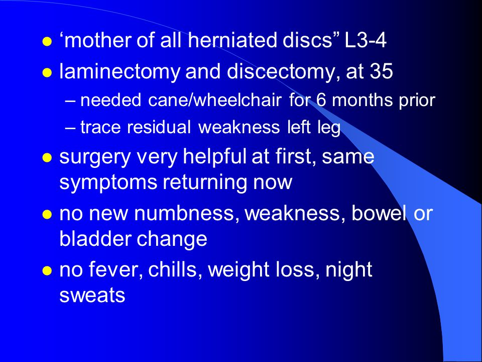 'mother of all herniated discs L3-4 laminectomy and discectomy, at 35