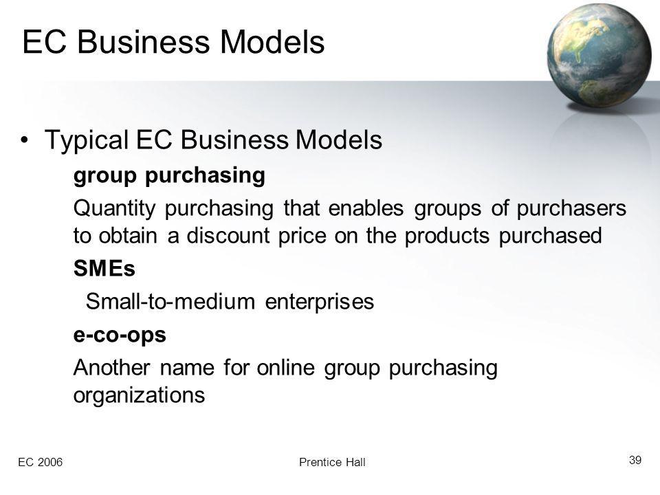 EC Business Models Typical EC Business Models group purchasing