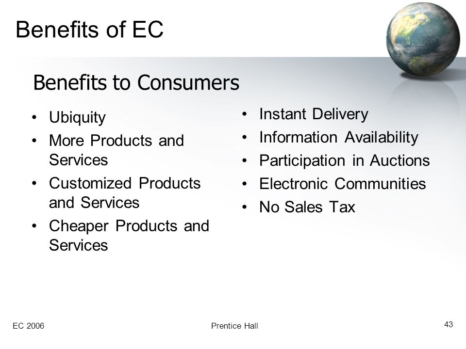 Benefits of EC Benefits to Consumers Instant Delivery Ubiquity