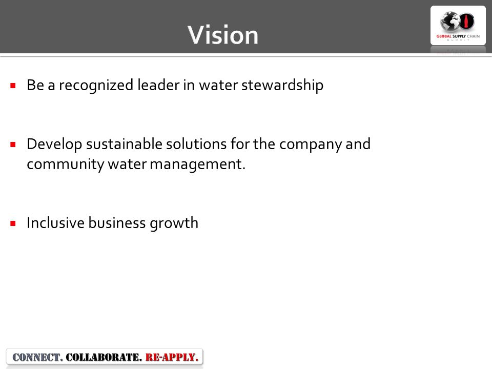 Vision Be a recognized leader in water stewardship
