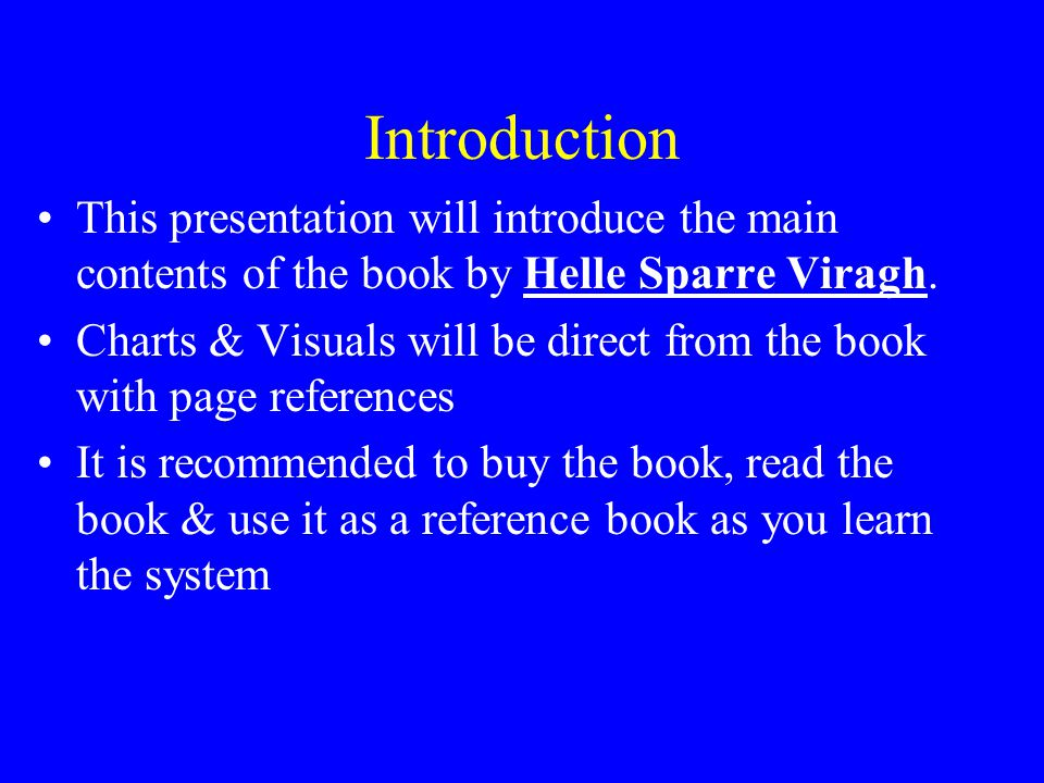 Introduction This presentation will introduce the main contents of the book by Helle Sparre Viragh.