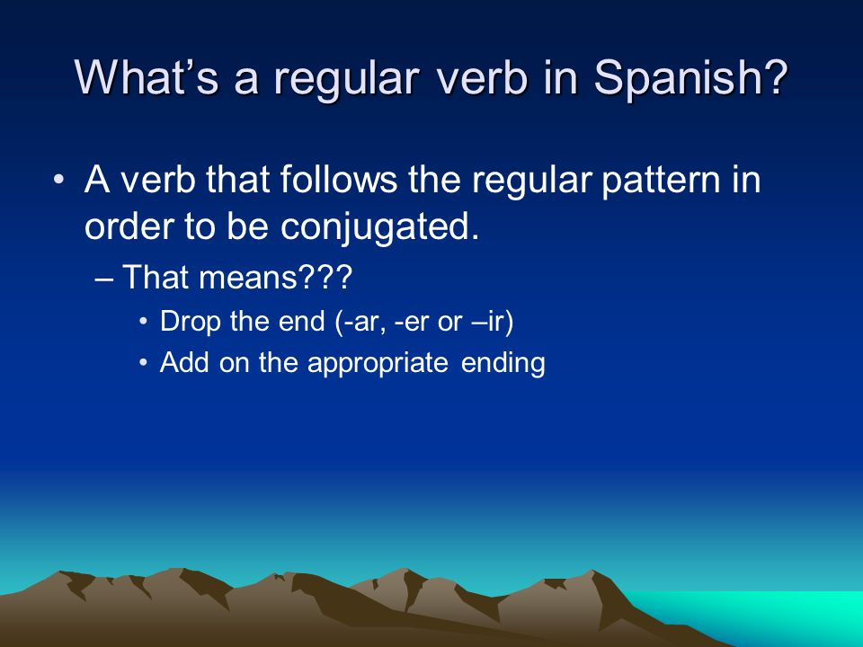 What's a regular verb in Spanish