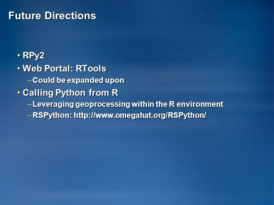 Future Directions RPy2 Web Portal: RTools Calling Python from R